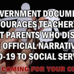 Government document encourages teachers to report parents that disagree with the official narrative on Covid-19 to Social Services